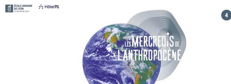Ecole Urbaine Lyon Mercredi Anthropocene